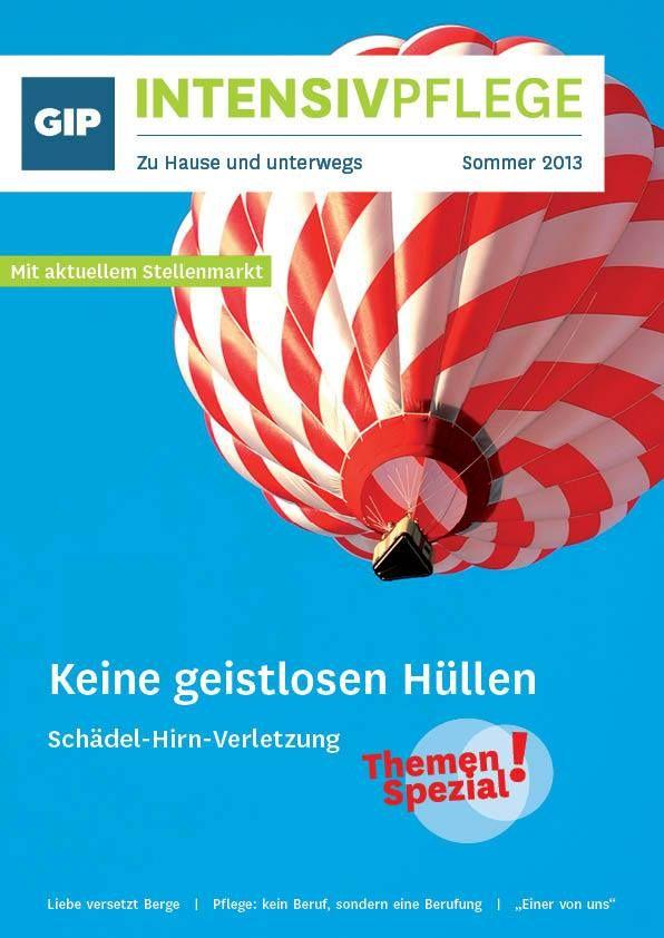 #GIP-#Magazin: Ausgabe Sommer 2013  - Neue Lebenswert-Tipps - Themen-Spezial: Schädel-Hirn-Verletzungen - Gesichter der GIP: #Pflege als #Berufung - Einer von uns  - Aktuelle #Stellenangebote in der #Pflege