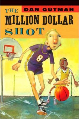 The Million Dollar Shot by Dan Gutman. 2000 Winner