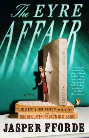 The Eyre Affair (Thursday Next #1) by Jasper Fforde. Science Fiction | Mystery  [2008]
