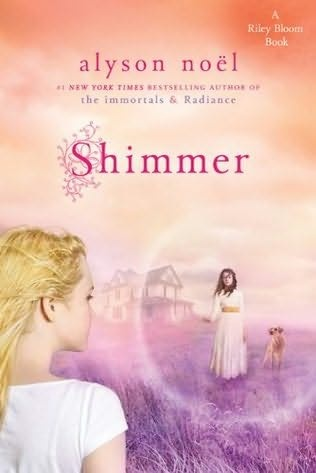 Title: Shimmer - Series: Riley Bloom - Author: Alyson Noël