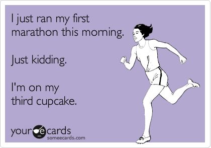 .Laugh, Marathons, My Life, Funny Stuff, Ecards, So Funny, True Stories, E Cards, Cupcakes Rosa-Choqu