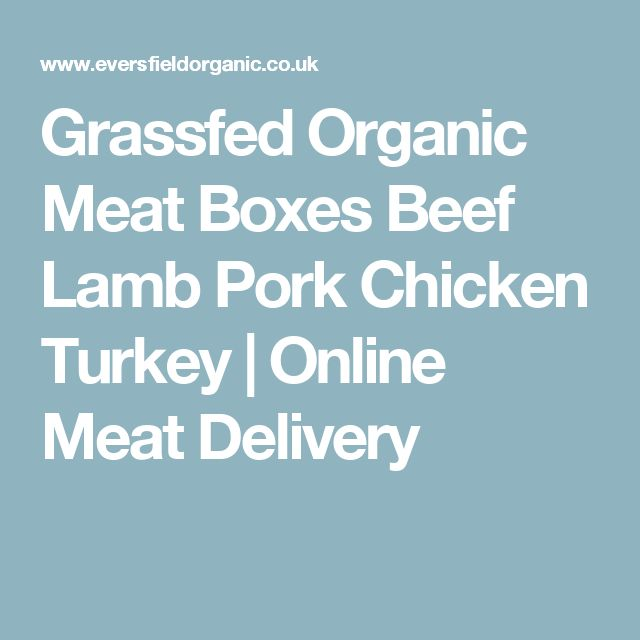 Grassfed Organic Meat Boxes Beef Lamb Pork Chicken Turkey | Online Meat Delivery