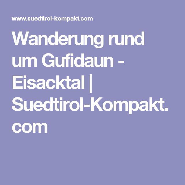 Wanderung rund um Gufidaun - Eisacktal | Suedtirol-Kompakt.com
