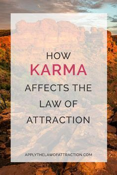 Karma and the Law of Attraction - Does Karma Control Your Destiny? Read this…
