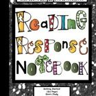 I know your students will love their INTERACTIVE Reading Response Notebook! This 110 page resource reflects the common core standards and is divide...