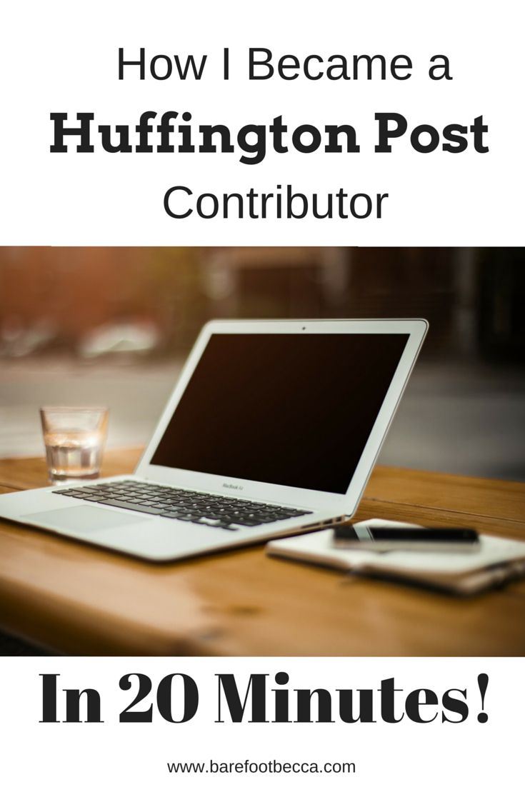 Interested in becoming a HuffPost contributor? Here's how I got published in 20 Minutes!! Seriously!