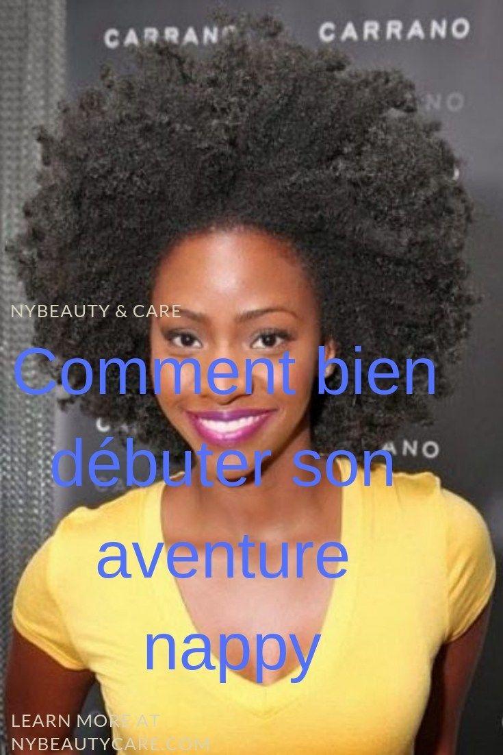 Comment Debuter Son Aventure Nappy Nybeauty Care Twist Cheveux Soin Cheveux Afro Cheveux Crepus