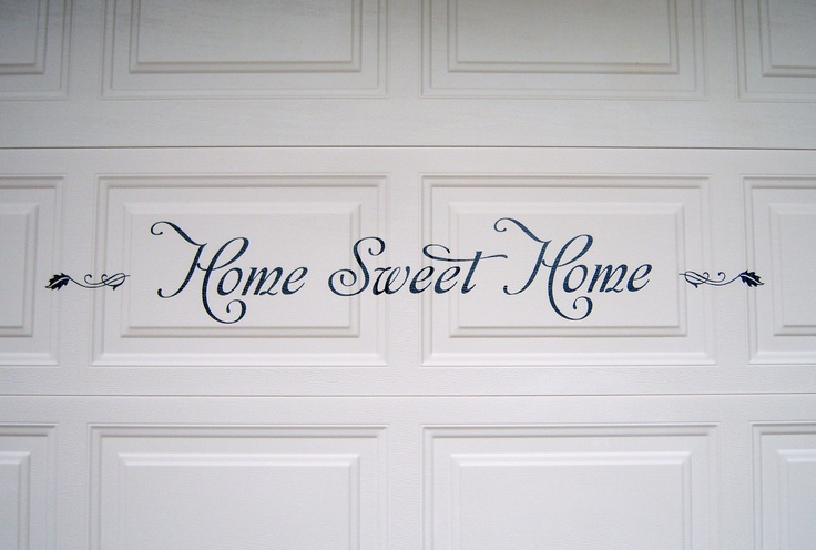 A closeup of my garage door. I love the way the words give it that extra touch!