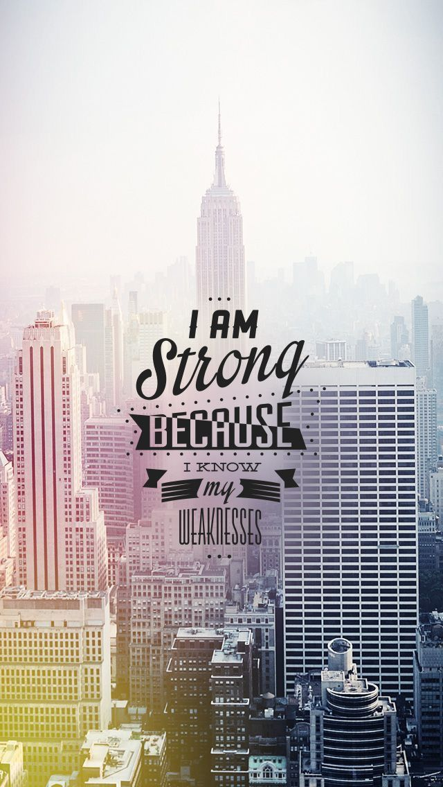 Tap On Image For More Inspiring Quotes I Am Strong Because Know My Weakness