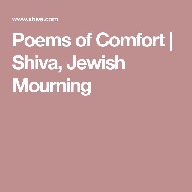 Poems of Comfort | Shiva, Jewish Mourning