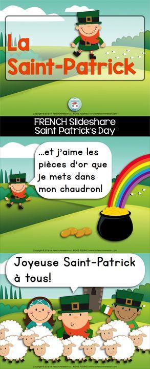 La Saint-Patrick: French Saint Patrick's Day Slideshare! A little leprechaun introducing himself and teaching a little about la St-Patrick. En français.