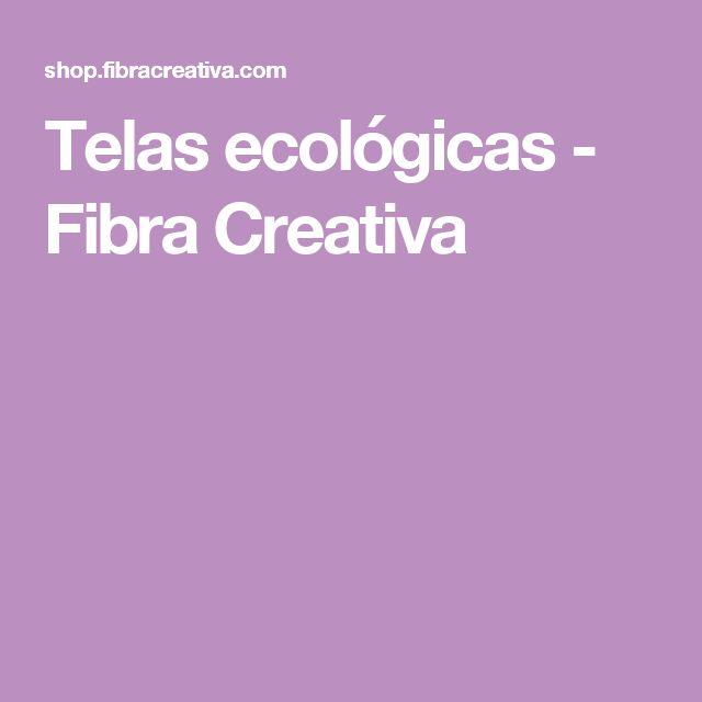 Telas ecológicas - Fibra Creativa