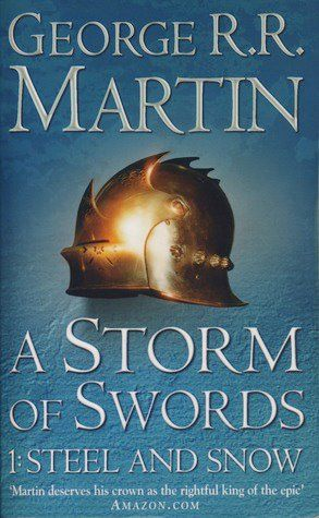 'A storm of swords' Part 1. Steel and snow. A song of ice and fire 3. George R. R. Martin