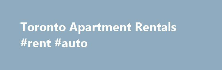 Toronto Apartment Rentals #rent #auto http://rental.remmont.com/toronto-apartment-rentals-rent-auto/  #rental guide # Toronto Click on a location point to view details on our Toronto apartment rentals. Rental apartments in Toronto. the largest city in Canada with a metropolitan population of over 5.5 million residents, are certainly in high demand. The provincial capital of Ontario, Toronto is located on the shores of Lake Ontario and...