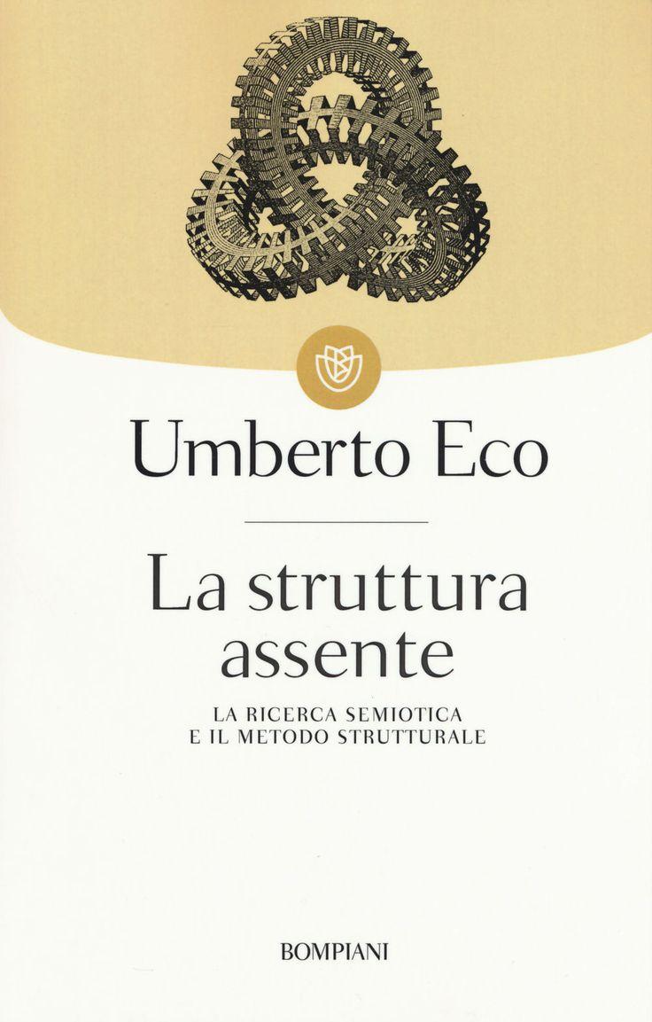 Libro La struttura assente. La ricerca semiotica e il metodo strutturale Umberto Eco