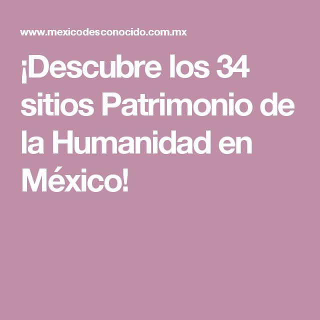 ¡Descubre los 34 sitios Patrimonio de la Humanidad en México!