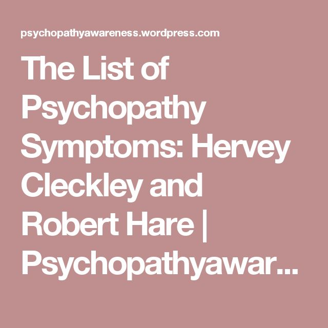 The List of Psychopathy Symptoms: Hervey Cleckley and Robert Hare | Psychopathyawareness's Blog