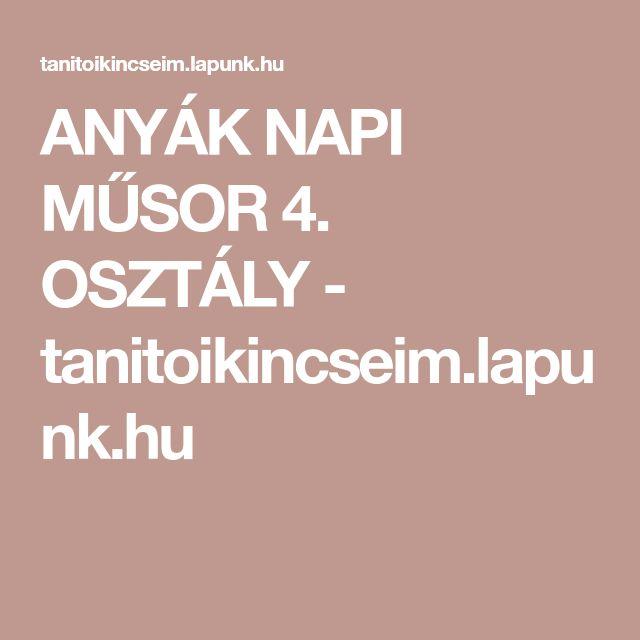 ANYÁK NAPI MŰSOR 4. OSZTÁLY - tanitoikincseim.lapunk.hu