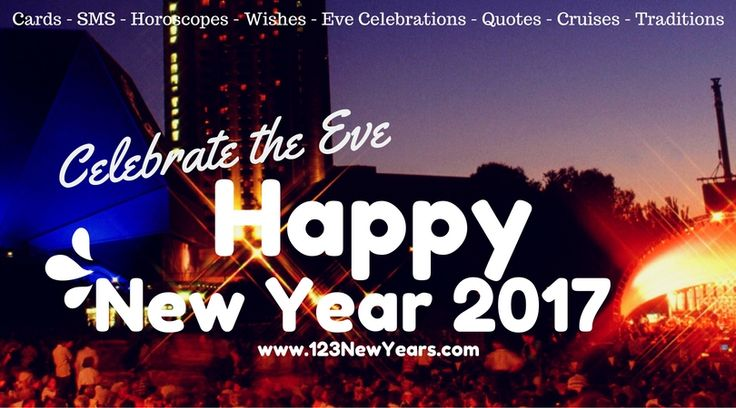 Cards - SMS - Horoscopes - Wishes - Eve Celebrations - Quotes - Cruises - Traditions Happy New Year 2017 #NewYearEve  http://www.123newyears.com/new-year-eve-cruises.html