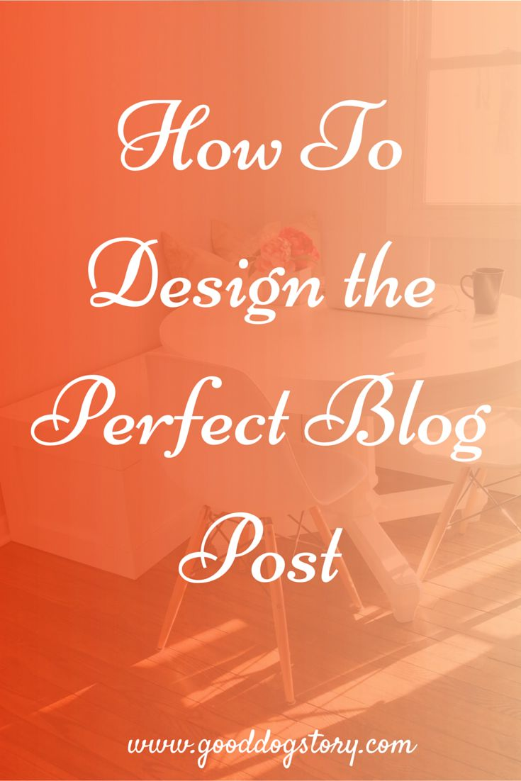 How To Design the Perfect Blog Post | Find your blogging ideas and blog post inspiration here!