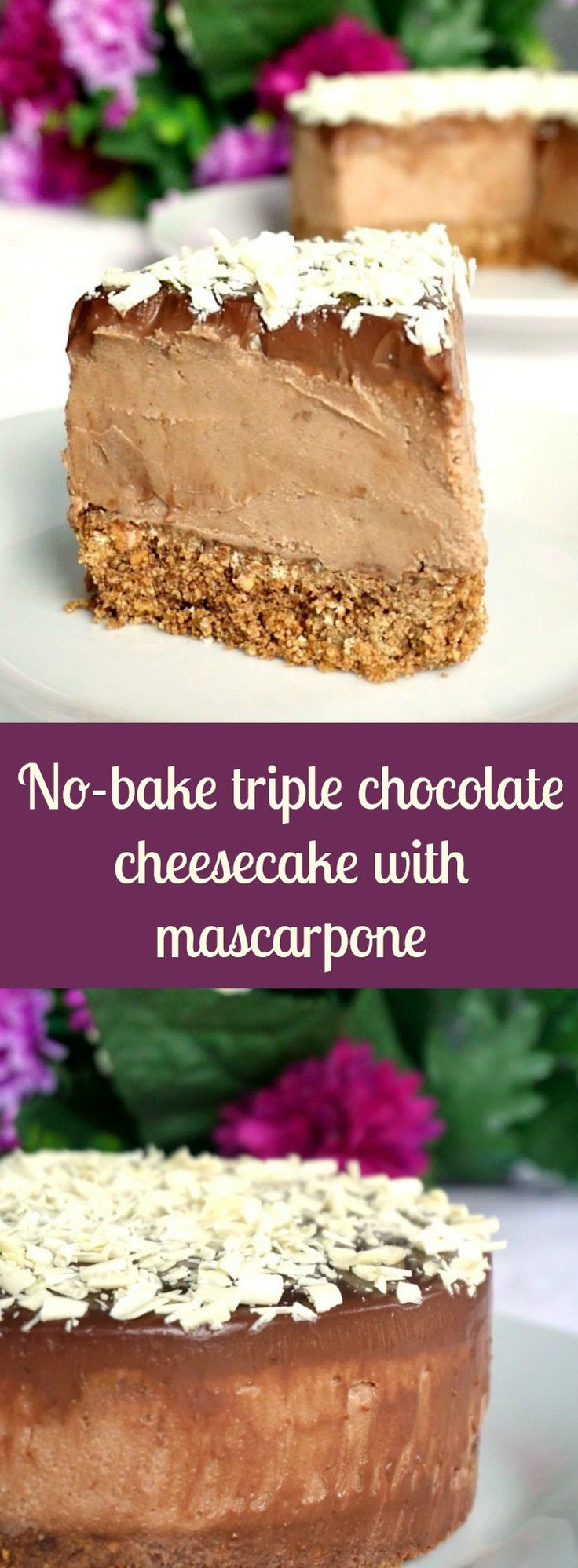 No-bake triple chocolate cheesecake with mascarpone, so rich and velvety, the ideal dessert for Valentine's Day