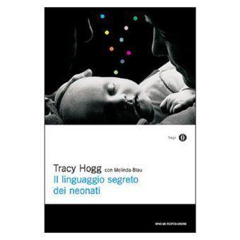"""""""Il linguaggio segreto dei neonati"""" - Un MUST per le neo-mamme. Vivere meglio col metodo EASY"""