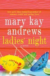 Book Review: Ladies' Night by Mary Kay Andrews via http://pinkheelspinktruck.com (@pnkheelspnktrk)
