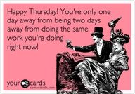 Happy Thursday! :o) LOL: Life, Quotes, Funny Stuff, Funnies, Humor, Things, Ecards, E Cards