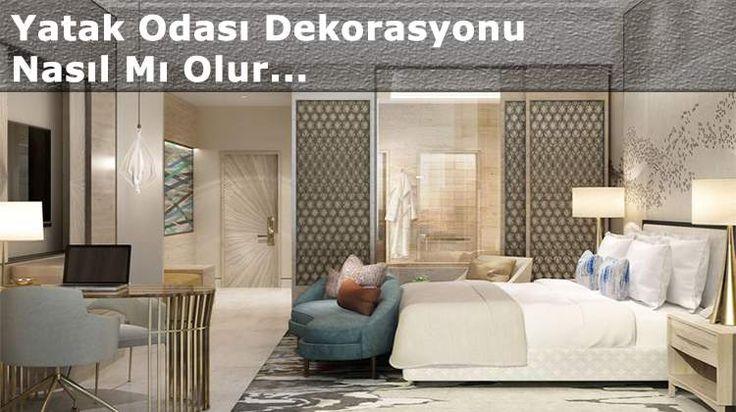 Yatak Odası Dekorasyonu ve Dekorasyon Fikirleri