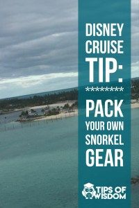 Pack your own snorkel gear  Read: 20 Travel Tips for the Perfect Disney Cruise Aboard the Disney Wonder