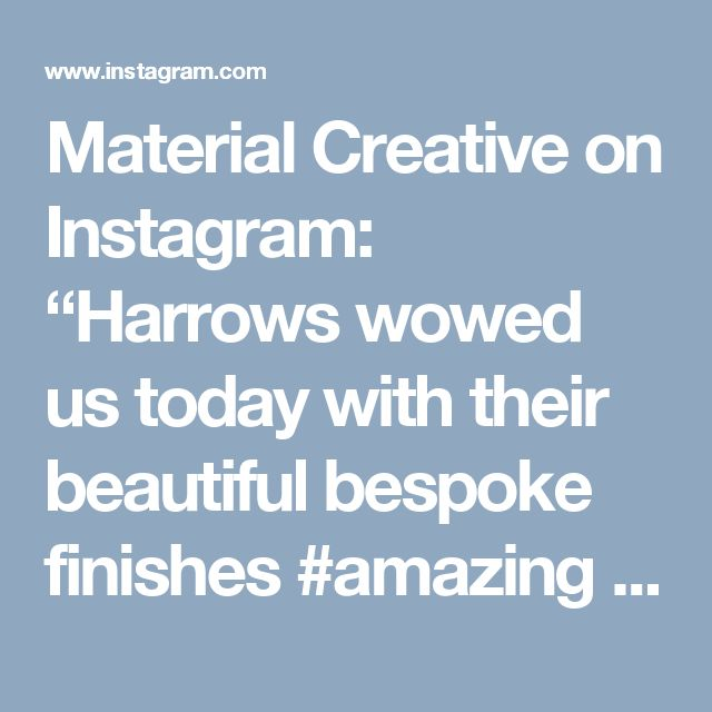 "Material Creative on Instagram: ""Harrows wowed us today with their beautiful bespoke finishes #amazing #harrows #furnituredesign #loveteal"""