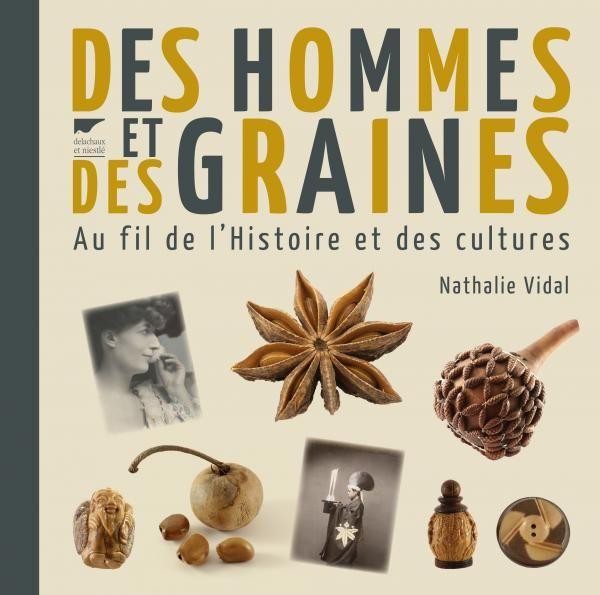 Des hommes et des graines / Nathalie Vidal. Delachaux et Niestlé, 2016 Lilliad Cote 581.63 VID https://lilliad-primo.hosted.exlibrisgroup.com:443/33BUBLIL_VU1:default_scope:33BUBLIL_ALEPH000634183