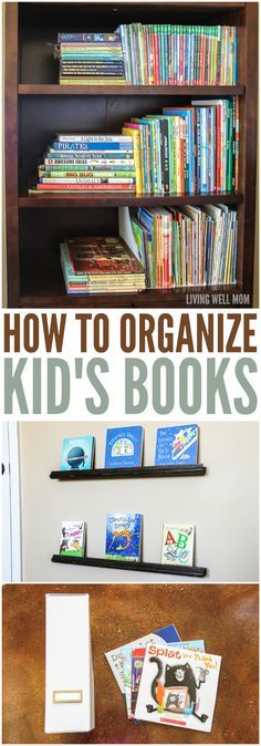 Two simple ideas for how to organize kids' books the inexpensive effective way!