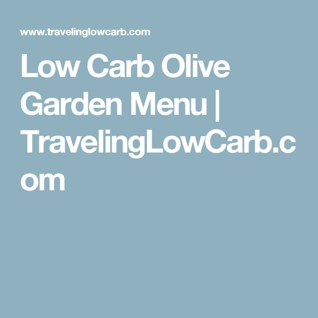 Low Carb Olive Garden Menu  |   TravelingLowCarb.com