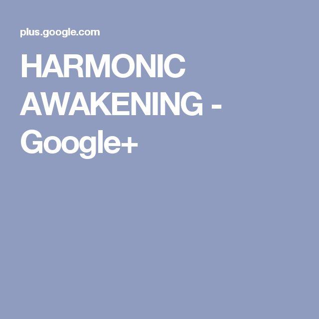 HARMONIC AWAKENING - Google+