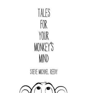 #Book Review of #TalesForYourMonkeysMind from #ReadersFavorite - https://readersfavorite.com/book-review/tales-for-your-monkeys-mind  Reviewed by Ryan Jordan for Readers' Favorite  Tales For Your Monkey's Mind by Steve Michael Reedy is a collection of short stories for children about growing up and having to face real life. The running theme through the novel is that simply growing up and acting like everybody else isn't a great way to live. The first story shows a child w...