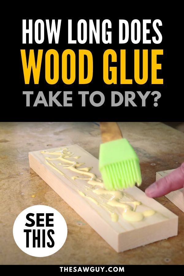 How Long Does Wood Glue Take To Dry Ansewring The Age Old Question In 2020 Wood Glue Woodworking Tips Wood