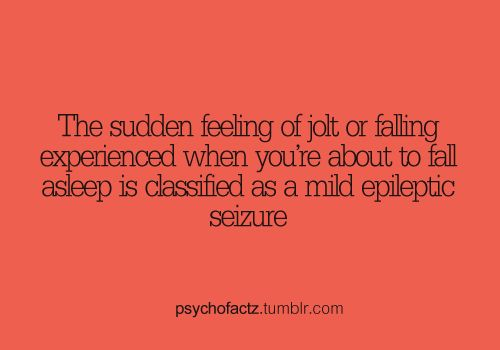 The sudden jolt or falling experienced when falling asleep is classified as a mild epileptic seizure.