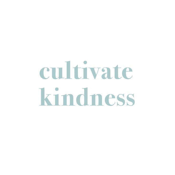 """""""cultivate kindness"""" inspiring words, Inspirational Quotes, Quotes to live by, e…"""
