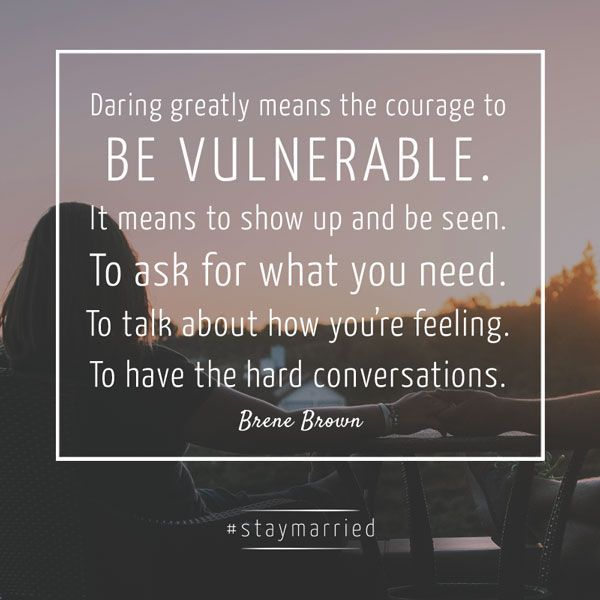 """Daring greatly means the courage to be vulnerable... Brene Brown quote on #staymarried"