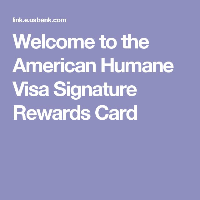 Welcome to the American Humane Visa Signature Rewards Card