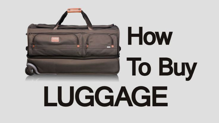 How To Buy Luggage #luggage #menstyle #checklist