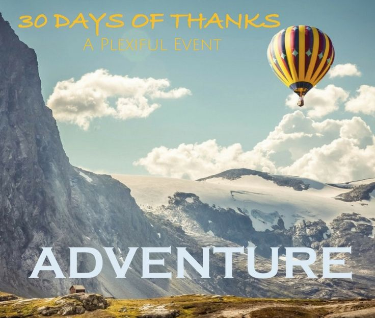 Now this really gets the juices going! Isn't this what you work for? What Adventures are you thankful for?