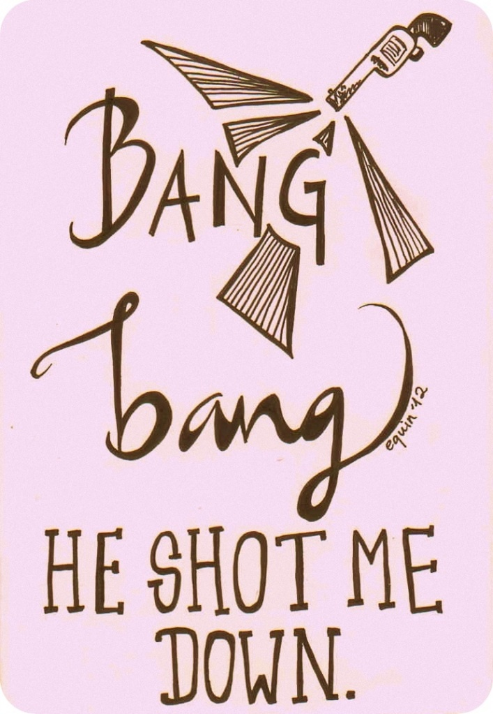 D Line Drawings Quote : Bang he shot me down graphic illustration
