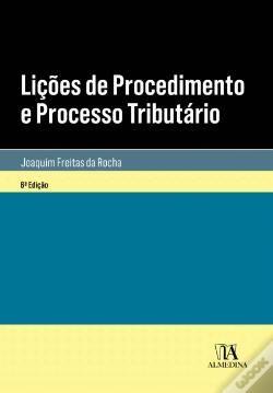 Lições de procedimento e processo tributário / Joaquim Freitas da Rocha. 6ª ed. Almedina, 2018