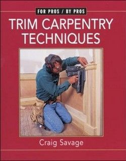 The Only Finish Carpentry Book You'll Ever Need | The Joy of Moldings.com