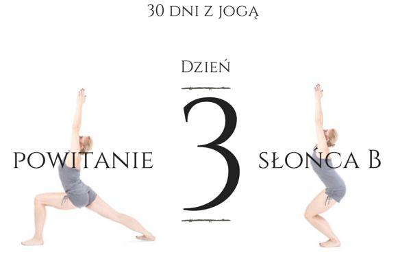 Dzień 3 wyzwania - Powitanie Słońca B w szczegółach! www.portalyogi.pl/ashtanga - dołącz i ćwicz codziennie przez 30 dni!