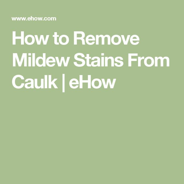 How to Remove Mildew Stains From Caulk | eHow