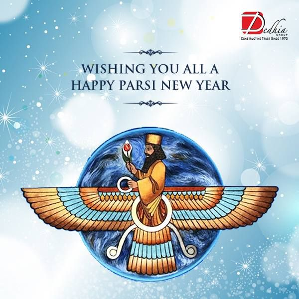 Dedhia Group wishes you all a very Happy Parsi New Year  www.dedhiagroup.com  #ParsiNewYear2016 #Celebration #Occasion