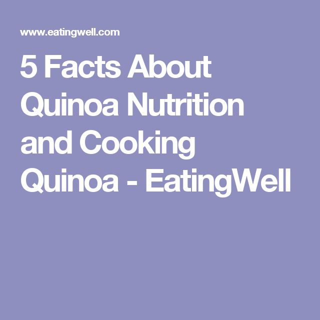 5 Facts About Quinoa Nutrition and Cooking Quinoa - EatingWell